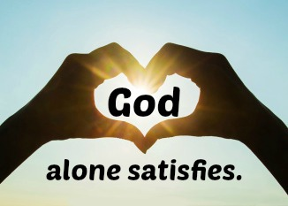 god-alone-satisfies