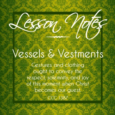 Vessels and Vestments
