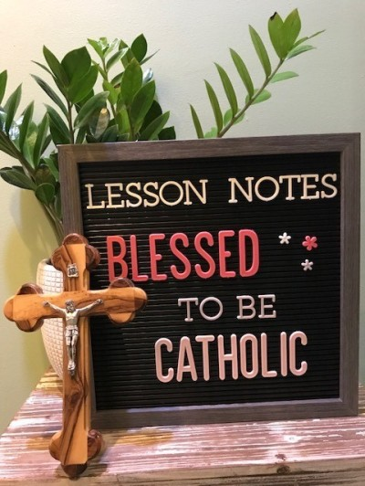 Blessed to be Catholic