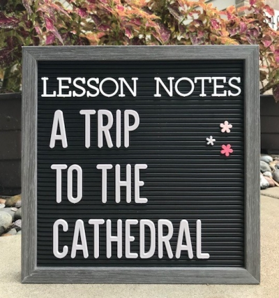 Trip to the Cathedral